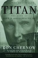 Titan: The Life of John D. Rockefeller, Sr. 0679438084 Book Cover