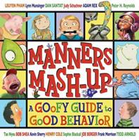 Manners Mash-Up: A Goofy Guide to Good Behavior 0803734808 Book Cover
