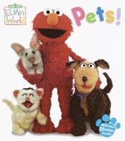 Elmo's World: Pets! (Sesame Street® Elmos World(TM)) 0375821872 Book Cover