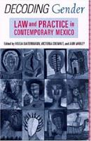 Decoding Gender: Law and Practice in Contemporary Mexico 0813540518 Book Cover