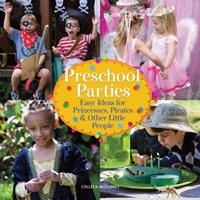 Preschool Parties: Easy Ideas for Princesses, Pirates  Other Little People 193609617X Book Cover