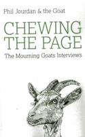Chewing the Page: The Mourning Goats Interviews 178099589X Book Cover