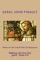 Poems on Life, Love & Their Consequences - Walking with the Holy Spirit! - Book#16 1495396118 Book Cover