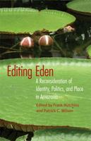 Editing Eden: A Reconsideration of Identity, Politics, and Place in Amazonia 0803216122 Book Cover
