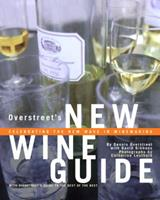 Overstreet's New Wine Guide: Celebrating the New Wave in Winemaking 0609805185 Book Cover