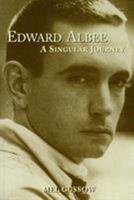 Edward Albee: A Singular Journey 1557834474 Book Cover