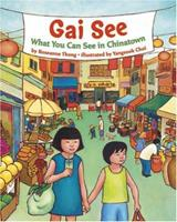 Gai See: What You Can See in Chinatown 0810993376 Book Cover