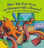 Have You Ever Seen an Octopus with a Broom? 1554532477 Book Cover
