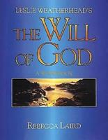 Leslie Weatherhead's the Will of God: A Workbook 0687008409 Book Cover