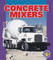 Concrete Mixers (Pull Ahead Books) 0822560119 Book Cover