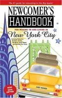 Newcomer's Handbook For Moving To And Living In New York City: Including Manhattan, Brooklyn, The Bronx, Queens, Staten Island, And Northern New Jersey (Newcomer's Handbooks) 0912301562 Book Cover