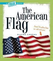 The American Flag (True Books) 0531147754 Book Cover