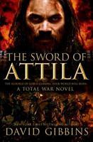 The Sword of Attila: A Total War Novel 1250038952 Book Cover