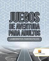 Juegos De Aventura Para Adultos: Laberintos Fantasticos 0228219663 Book Cover