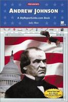 Andrew Johnson: A Myreportlinks.Com Book (Presidents) 0766050076 Book Cover