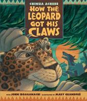 How the Leopard Got His Claws 0763648051 Book Cover