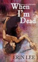 When I'm Dead: Beware of Picket Fences 1519293933 Book Cover