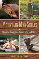 Crafts and Skills of the Mountain Men: Hunting, Trapping, Woodwork, and More 1628737093 Book Cover