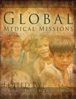 Global Medical Missions: Preparation, Procedure, Practice 1579218474 Book Cover