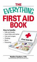 The Everything First Aid Book: How to handle:  Falls and breaks    Choking   Cuts and scrapes   Insect bites and rashes   Burns   Poisoning  …and when to call 911