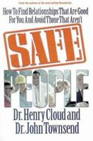 Safe People: How to Find Relationships That Are Good for You and Avoid Those That Aren't 0310210844 Book Cover