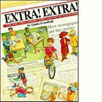 Extra! Extra!: The Who, What, Where, When And Why Of Newspapers 0531086836 Book Cover
