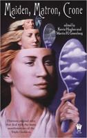 Maiden, Matron, Crone 0756402840 Book Cover