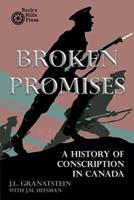 Broken promises: A history of conscription in Canada 0195402588 Book Cover