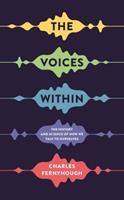 The Voices Within: The History and Science of How We Talk to Ourselves 1781252793 Book Cover