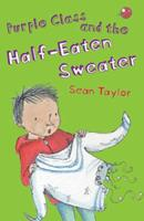 Purple Class And The Half Eaten Sweater 1845079094 Book Cover