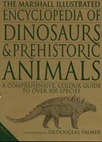 The Illustrated Encyclopedia of Dinosaurs and Prehistoric Animals 1840281529 Book Cover