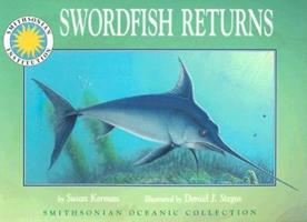 Swordfish Returns (Smithsonian Oceanic Collection) (Smithsonian Oceanic Collection) 159249126X Book Cover