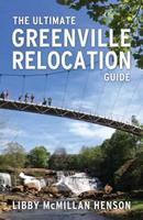 The Ultimate Greenville Relocation Guide 0692711430 Book Cover