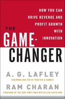 The Game-Changer: How You Can Drive Revenue and Profit Growth with Innovation 0307381730 Book Cover
