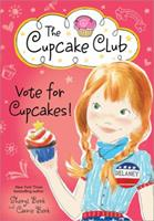 Vote for Cupcakes! 1492626104 Book Cover
