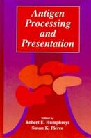 Antigen Processing and Presentation 0123615550 Book Cover