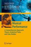 Musical Performance: A Comprehensive Approach: Theory, Analytical Tools, and Case Studies 364226641X Book Cover