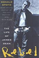 Rebel: The Life and Legend of James Dean 0061094005 Book Cover