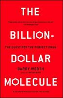 The Billion Dollar Molecule: One Company's Quest for the Perfect Drug