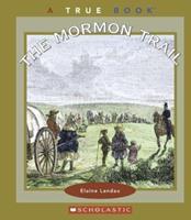 The Mormon Trail (True Books) 0516258729 Book Cover