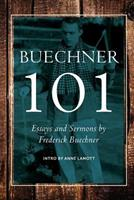 Buechner 101: Essays and Sermons by Frederick Buechner 0990871908 Book Cover