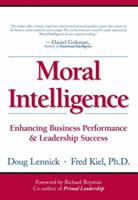 Moral Intelligence: Enhancing Business Performance and Leadership Success (Paperback) (Wharton School Publishing Paperbacks) 0132349868 Book Cover