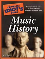 The Complete Idiot's Guide to Music History (Complete Idiot's Guide to) 1592577512 Book Cover
