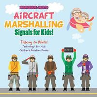 Aircraft Marshalling Signals for Kids! - Talking to Pilots! - Technology for Kids - Children's Aviation Books 1683219759 Book Cover
