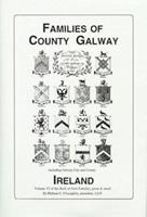 Families of Co. Galway, Ireland the genealogy and family Vol. VI (Book of Irish Families, Great & Small) (Book of Irish Families, Great & Small) 0940134004 Book Cover