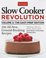 Slow Cooker Revolution Volume 2: The Easy Prep Edition 1936493578 Book Cover