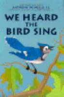 We Heard the Bird Sing: Interacting With Anthony De Mello, S.J 0829408665 Book Cover