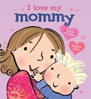 I Love My Mummy 1423168259 Book Cover