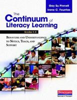 The Continuum of Literacy Learning, Grades K-8: Behaviors and Understandings to Notice, Teach, and Support 0325012393 Book Cover