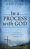 In a Process with God: Learning How to Surrender and Conquer at the Same Time 1478709472 Book Cover